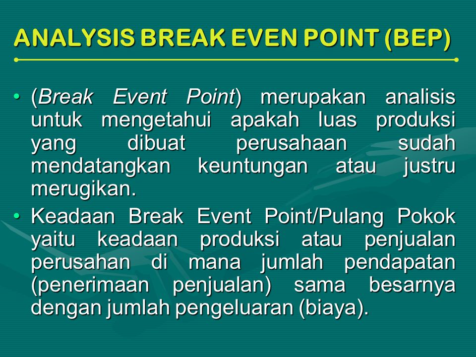 ANALYSIS BREAK EVEN POINT (BEP)