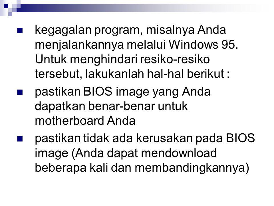 kegagalan program, misalnya Anda menjalankannya melalui Windows 95
