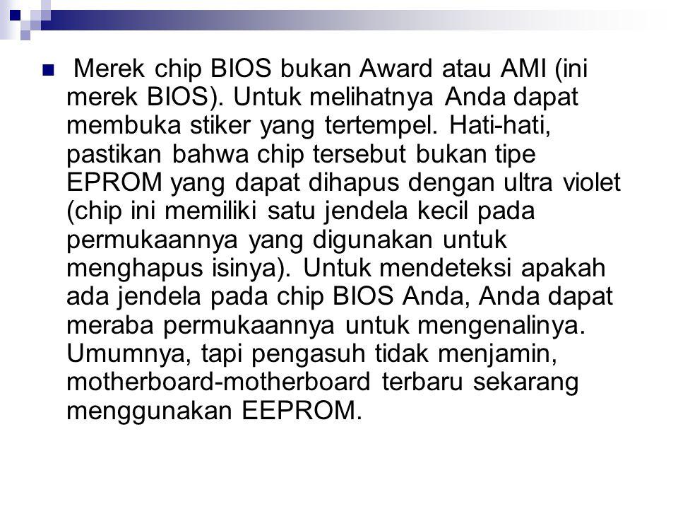 Merek chip BIOS bukan Award atau AMI (ini merek BIOS)