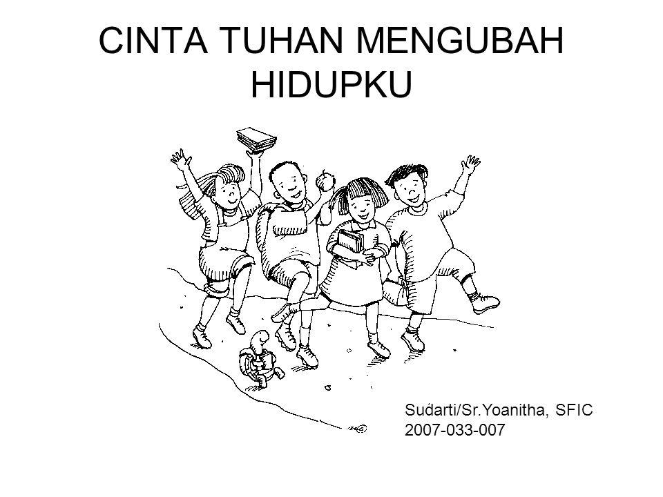 CINTA TUHAN MENGUBAH HIDUPKU