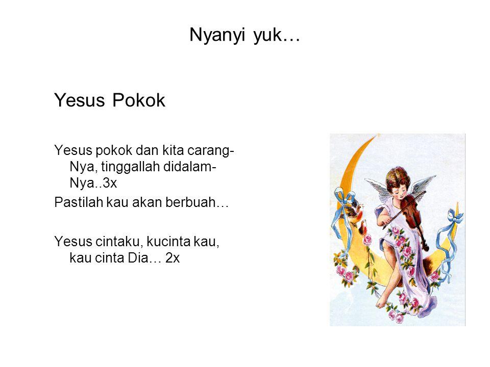 Nyanyi yuk… Yesus Pokok