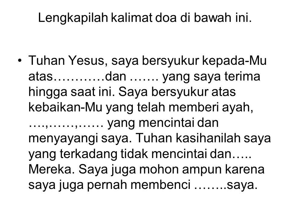 Lengkapilah kalimat doa di bawah ini.