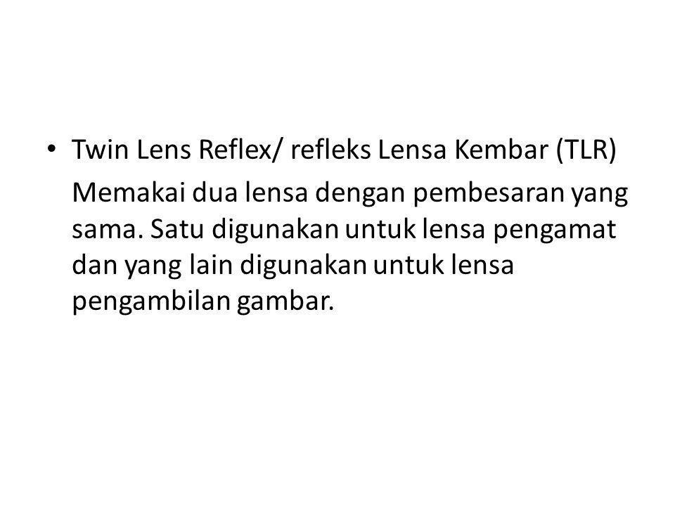 Twin Lens Reflex/ refleks Lensa Kembar (TLR)