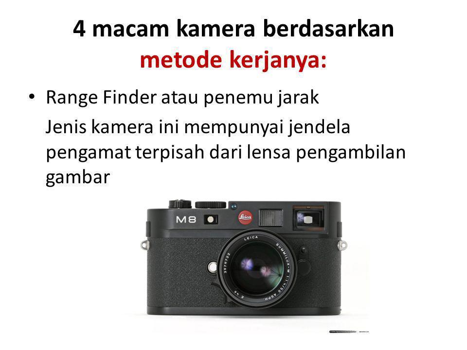 4 macam kamera berdasarkan metode kerjanya: