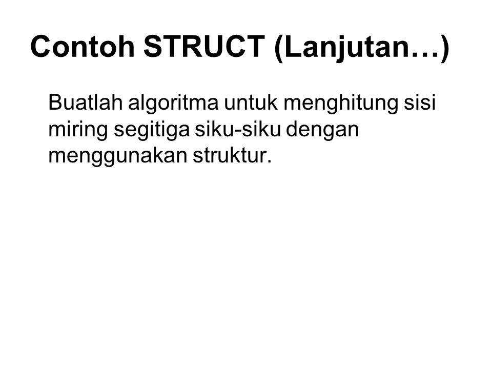 Contoh STRUCT (Lanjutan…)