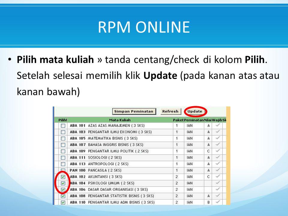RPM ONLINE Pilih mata kuliah » tanda centang/check di kolom Pilih.