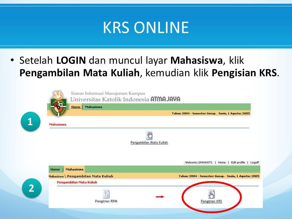 KRS ONLINE Setelah LOGIN dan muncul layar Mahasiswa, klik Pengambilan Mata Kuliah, kemudian klik Pengisian KRS.