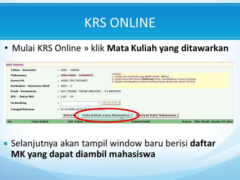 KRS ONLINE Mulai KRS Online » klik Mata Kuliah yang ditawarkan
