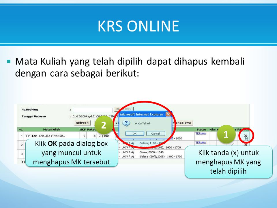 KRS ONLINE Mata Kuliah yang telah dipilih dapat dihapus kembali dengan cara sebagai berikut: