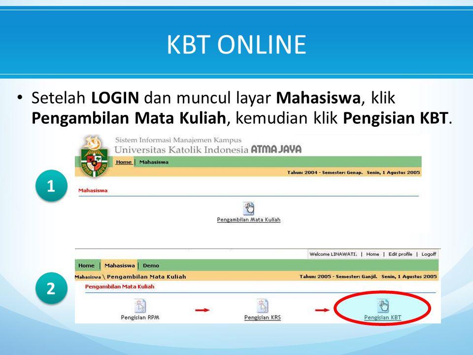 KBT ONLINE Setelah LOGIN dan muncul layar Mahasiswa, klik Pengambilan Mata Kuliah, kemudian klik Pengisian KBT.