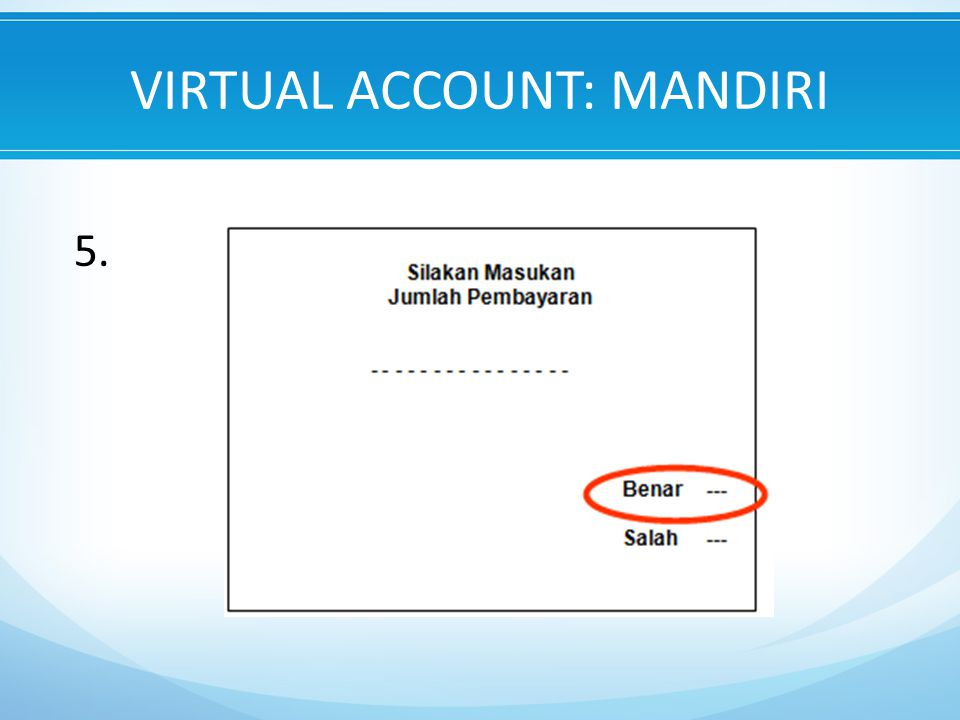 VIRTUAL ACCOUNT: MANDIRI