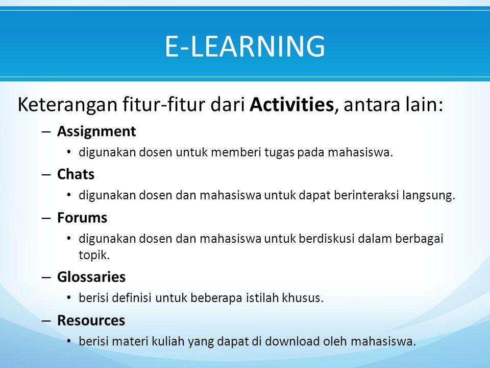 E-LEARNING Keterangan fitur-fitur dari Activities, antara lain: