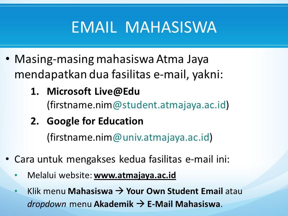 EMAIL MAHASISWA Masing-masing mahasiswa Atma Jaya mendapatkan dua fasilitas e-mail, yakni: