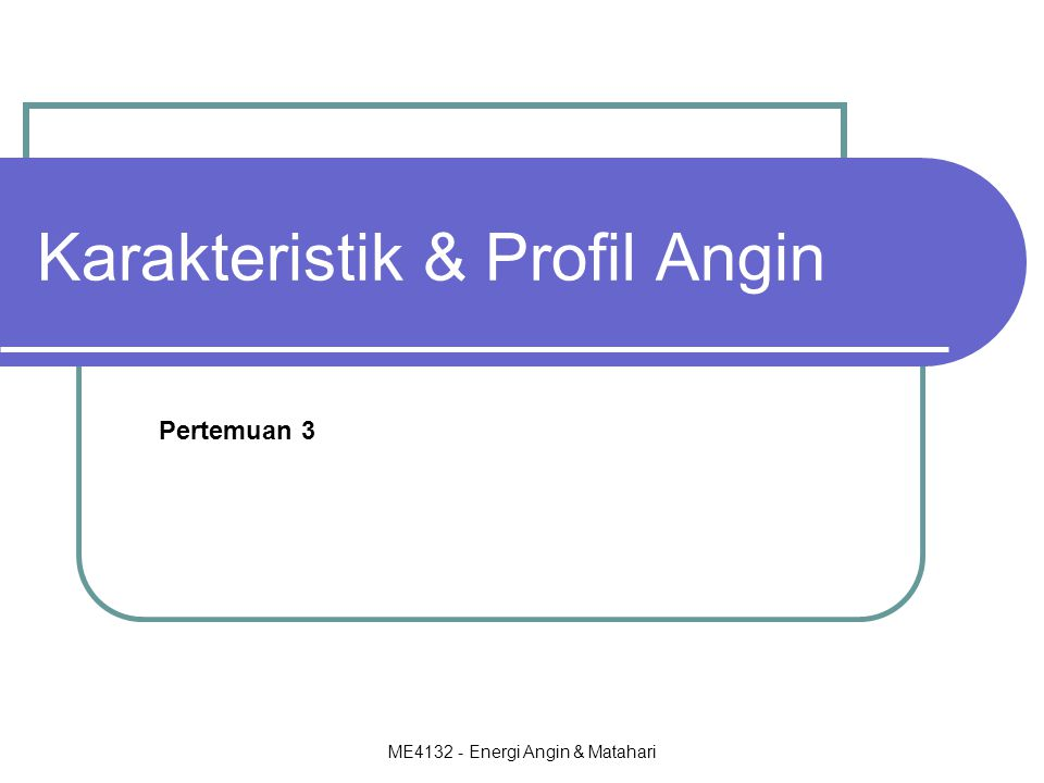 Karakteristik & Profil Angin