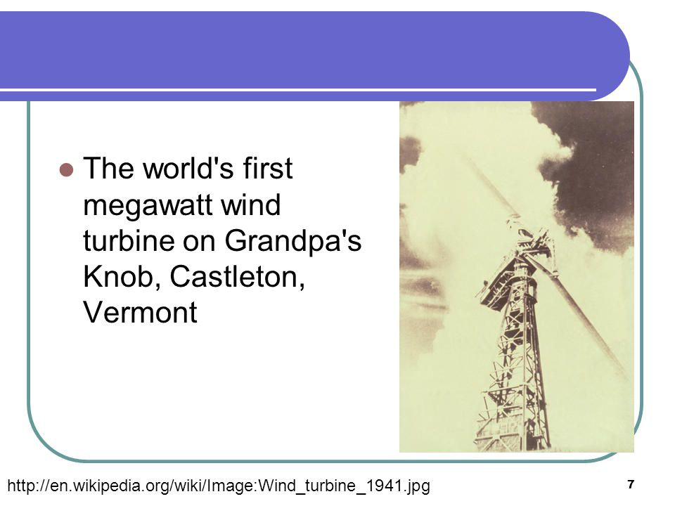 The world s first megawatt wind turbine on Grandpa s Knob, Castleton, Vermont