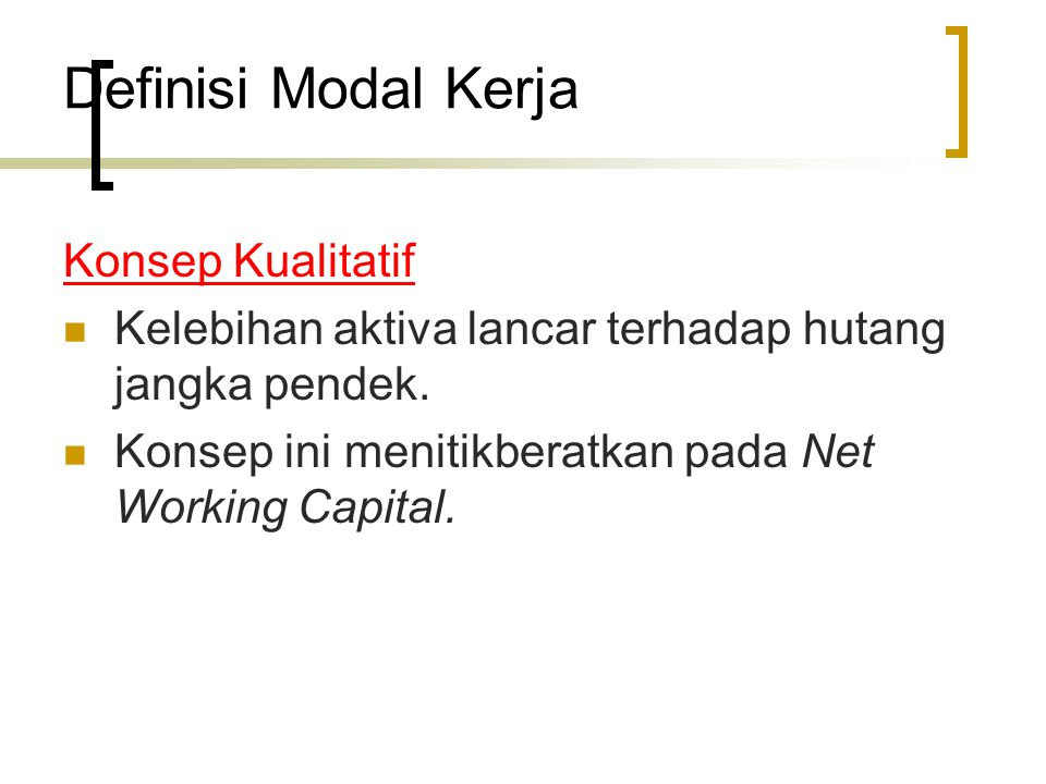 Definisi Modal Kerja Konsep Kualitatif