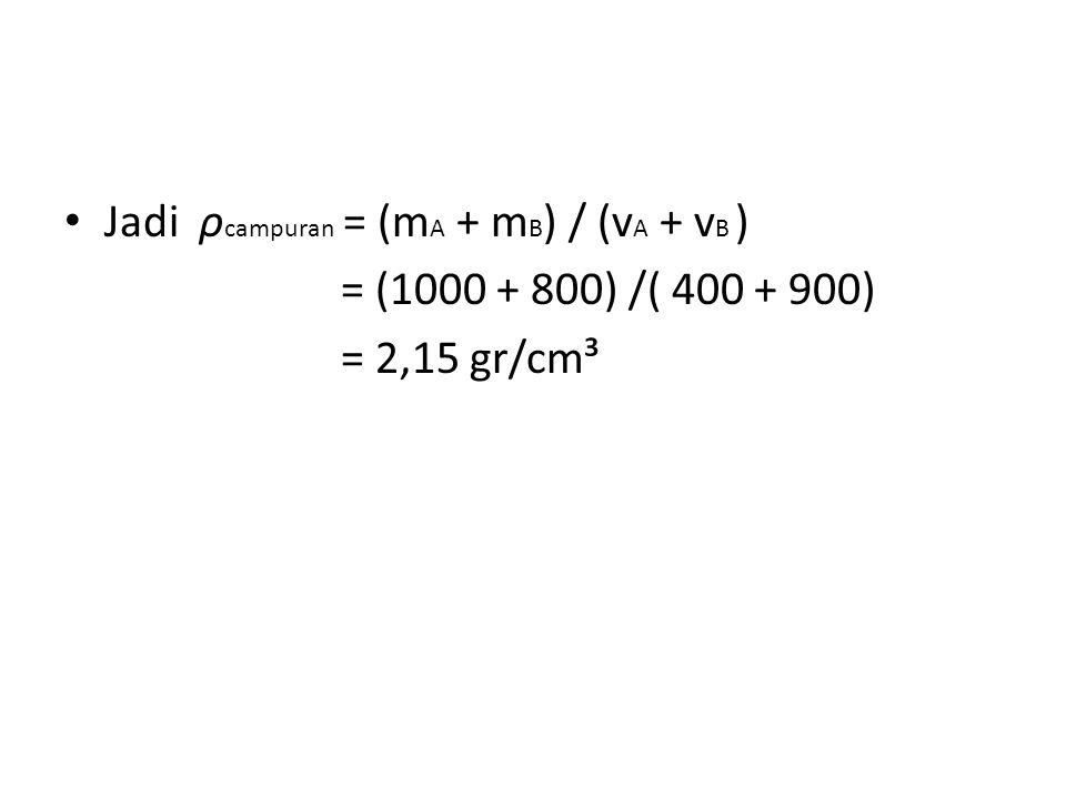 Jadi ρcampuran = (mA + mB) / (vA + vB )