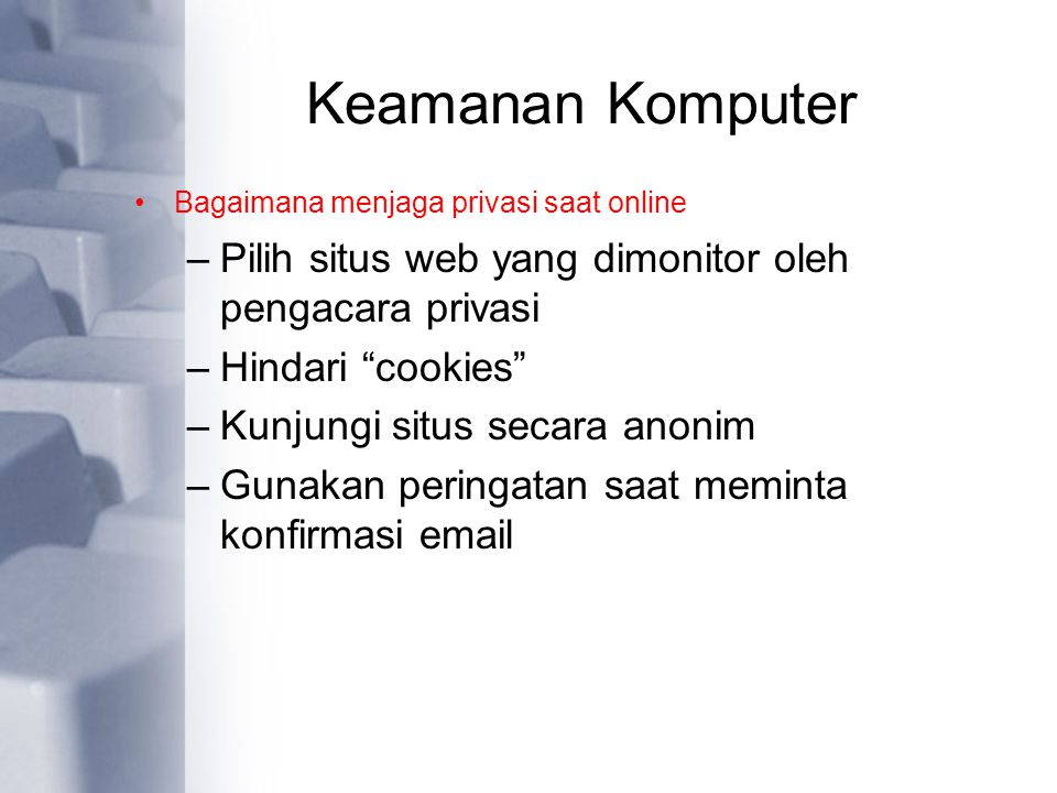 Keamanan Komputer Bagaimana menjaga privasi saat online. Pilih situs web yang dimonitor oleh pengacara privasi.