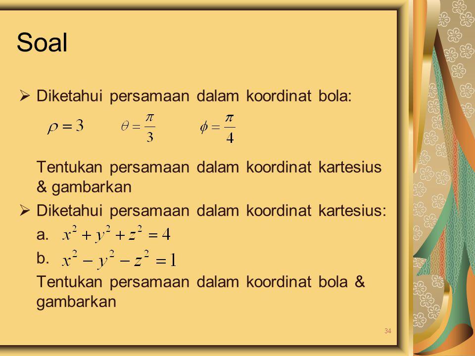 Soal Diketahui persamaan dalam koordinat bola:
