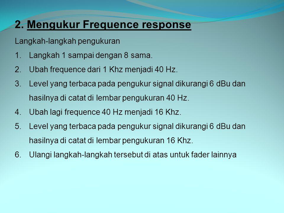 2. Mengukur Frequence response