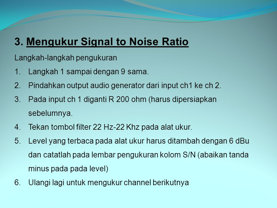 3. Mengukur Signal to Noise Ratio