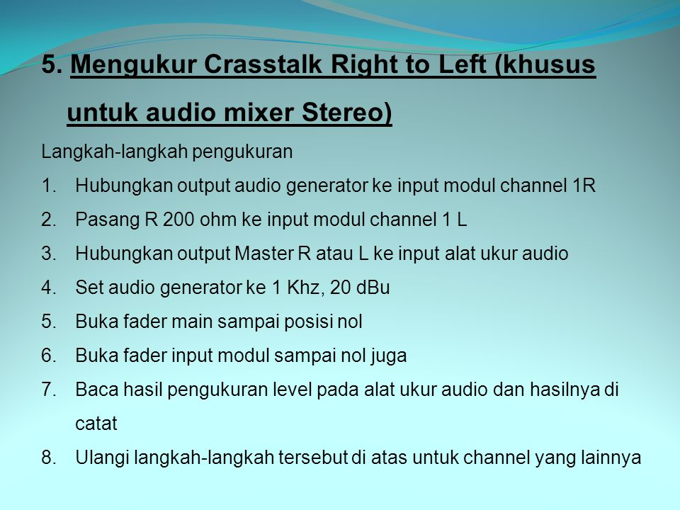 5. Mengukur Crasstalk Right to Left (khusus untuk audio mixer Stereo)