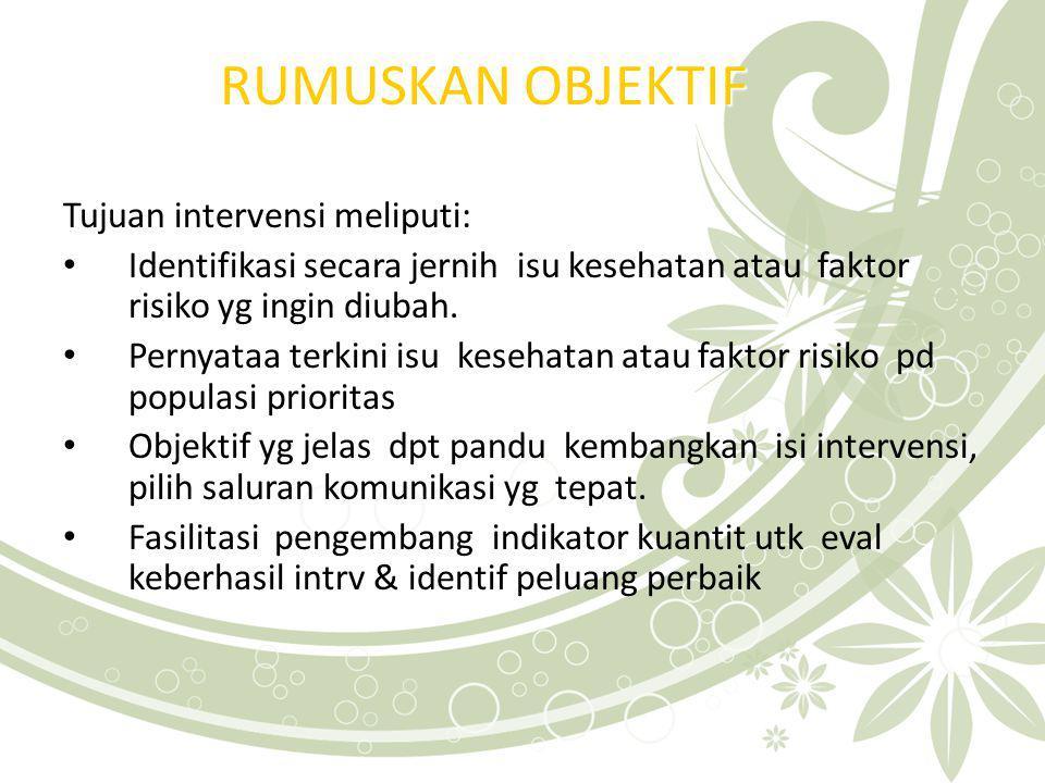 RUMUSKAN OBJEKTIF Tujuan intervensi meliputi: