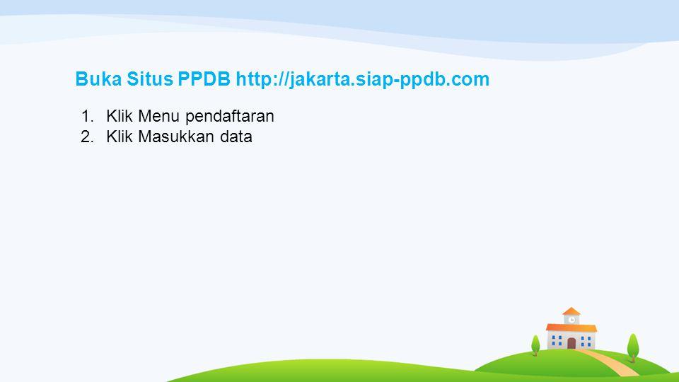 Buka Situs PPDB http://jakarta.siap-ppdb.com