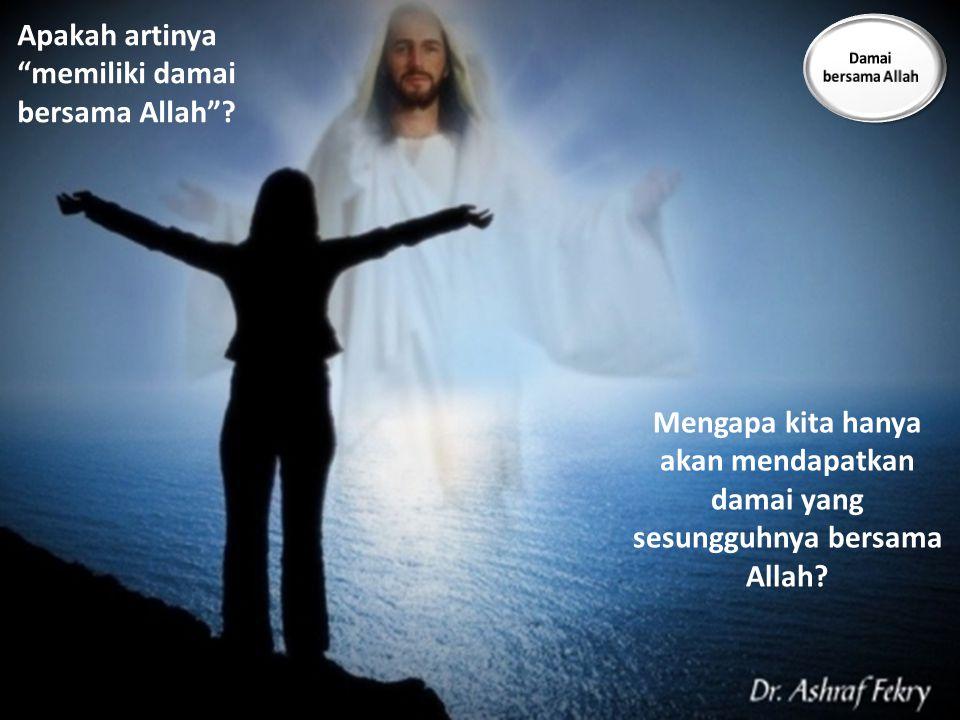 Apakah artinya memiliki damai bersama Allah