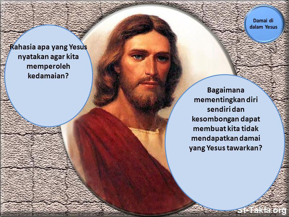 Rahasia apa yang Yesus nyatakan agar kita memperoleh kedamaian