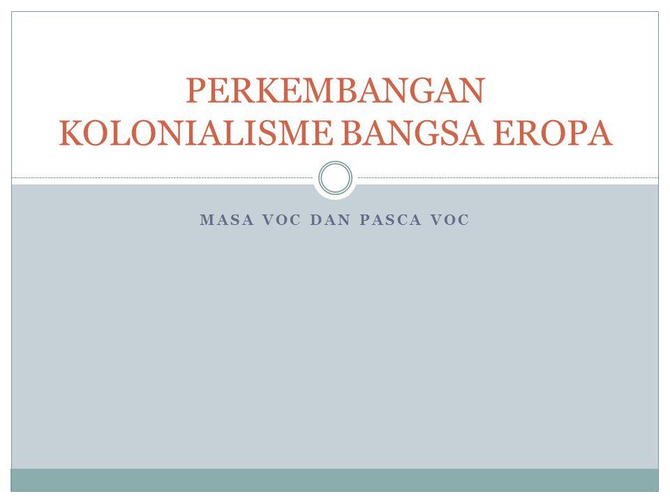 PERKEMBANGAN KOLONIALISME BANGSA EROPA