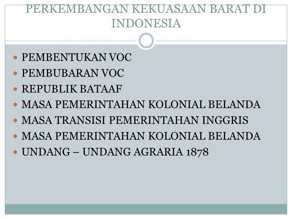 PERKEMBANGAN KEKUASAAN BARAT DI INDONESIA