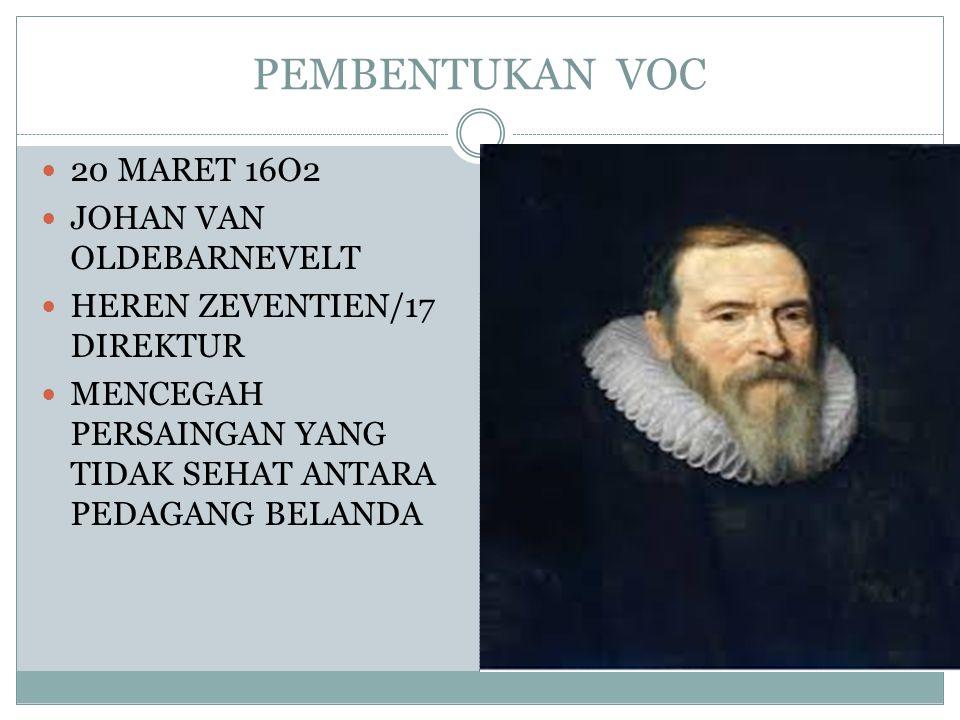PEMBENTUKAN VOC 20 MARET 16O2 JOHAN VAN OLDEBARNEVELT
