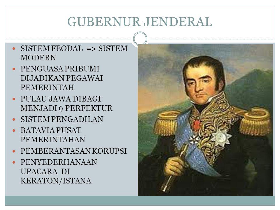 GUBERNUR JENDERAL SISTEM FEODAL => SISTEM MODERN
