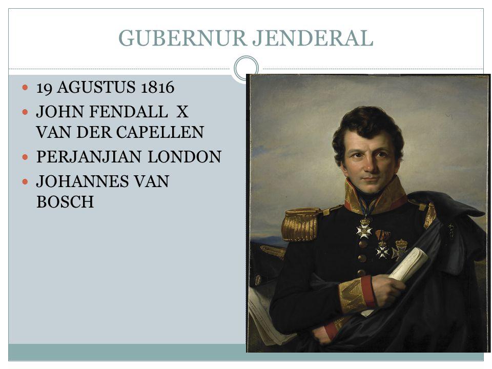 GUBERNUR JENDERAL 19 AGUSTUS 1816 JOHN FENDALL X VAN DER CAPELLEN