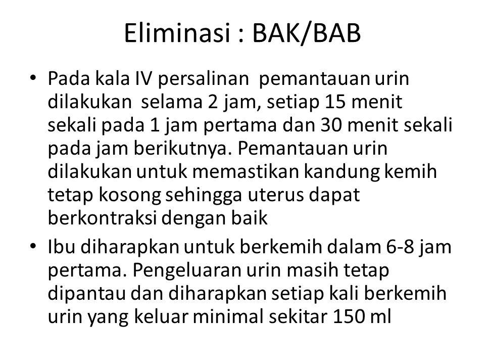 Eliminasi : BAK/BAB