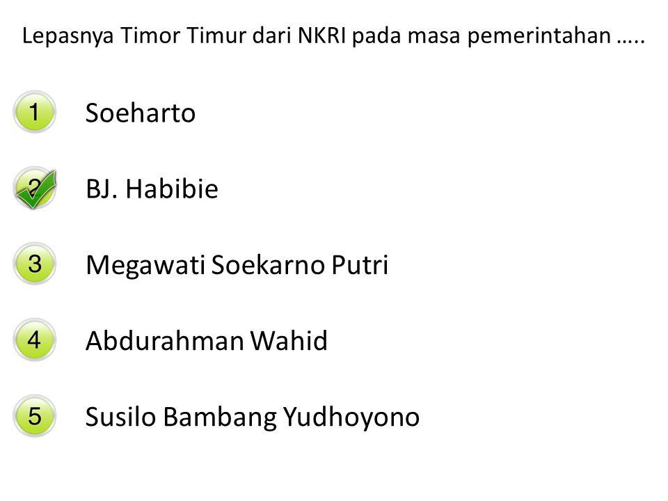 Lepasnya Timor Timur dari NKRI pada masa pemerintahan …..