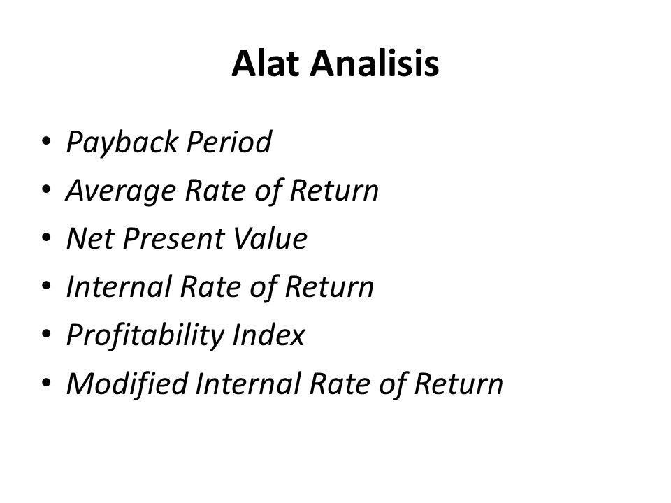 Alat Analisis Payback Period Average Rate of Return Net Present Value