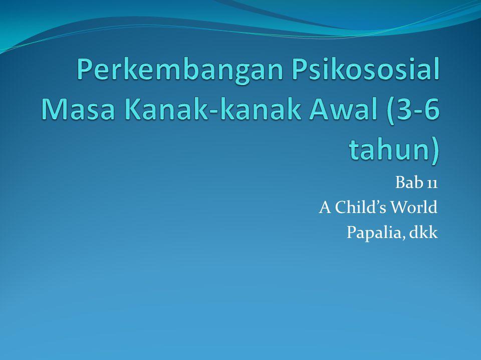 Perkembangan Psikososial Masa Kanak-kanak Awal (3-6 tahun)