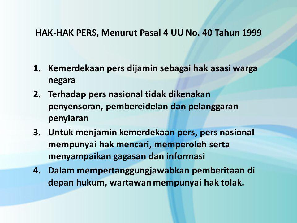 HAK-HAK PERS, Menurut Pasal 4 UU No. 40 Tahun 1999