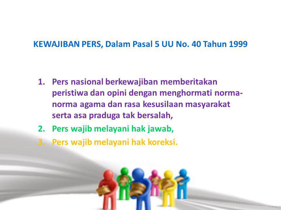 KEWAJIBAN PERS, Dalam Pasal 5 UU No. 40 Tahun 1999