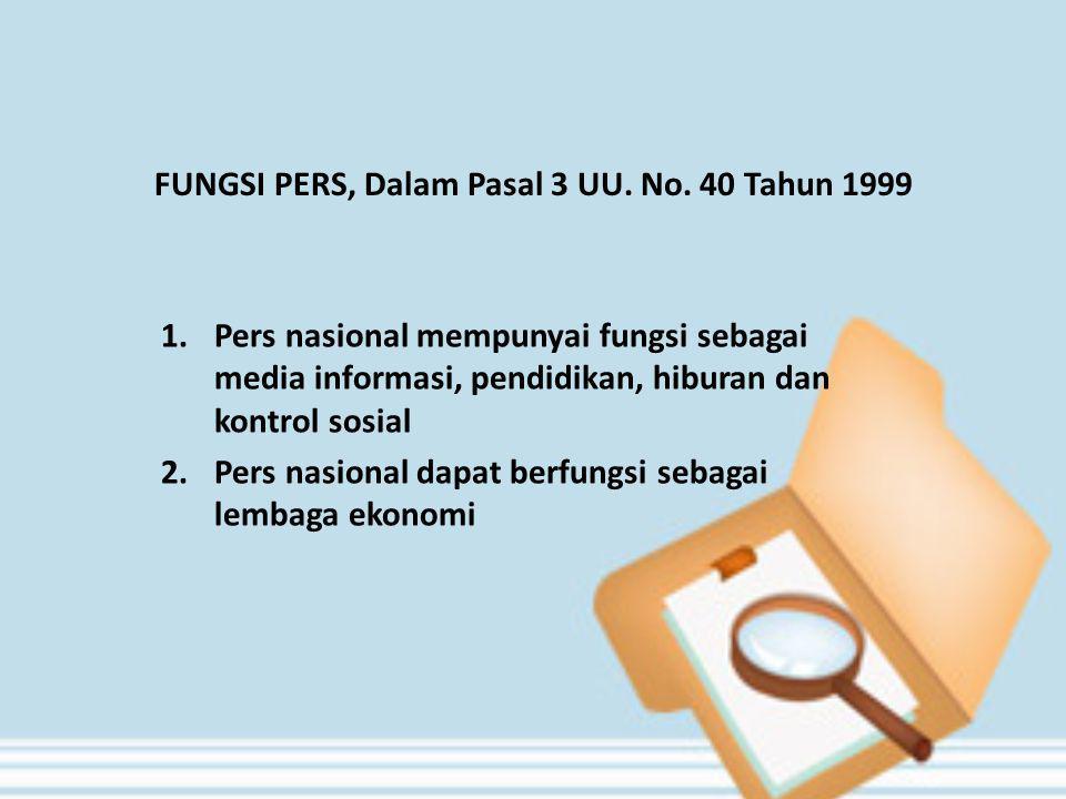 FUNGSI PERS, Dalam Pasal 3 UU. No. 40 Tahun 1999