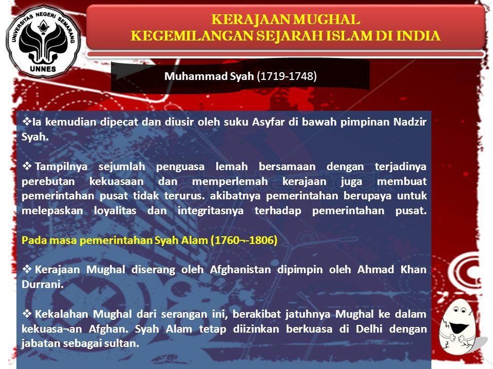 Muhammad Syah (1719-1748) Ia kemudian dipecat dan diusir oleh suku Asyfar di bawah pimpinan Nadzir Syah.