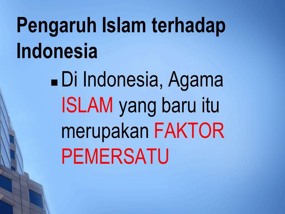 Pengaruh Islam terhadap Indonesia