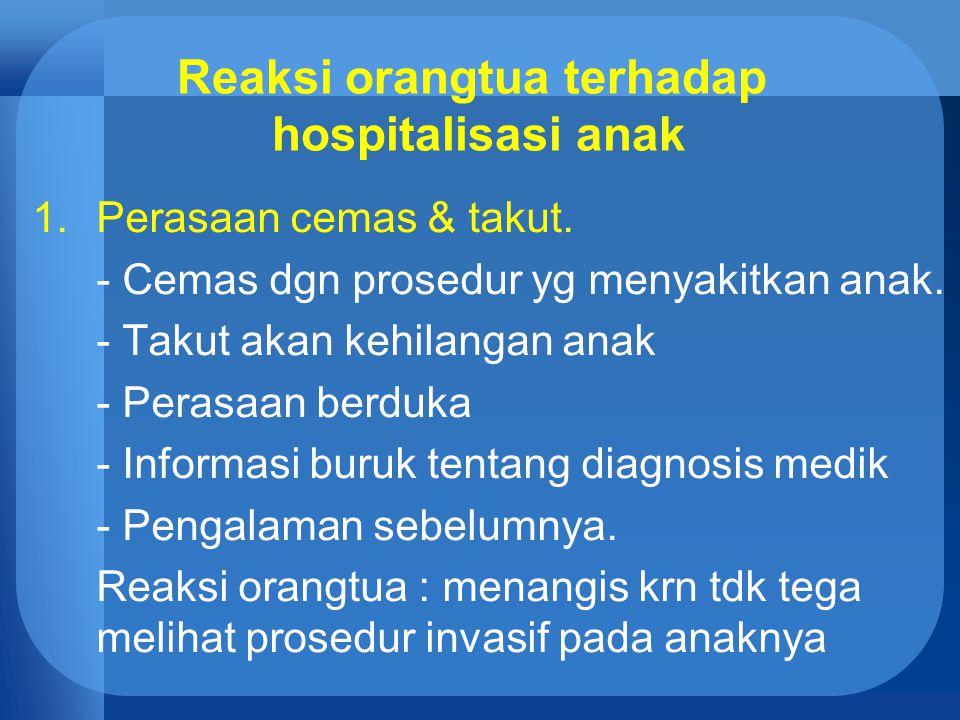 Reaksi orangtua terhadap hospitalisasi anak