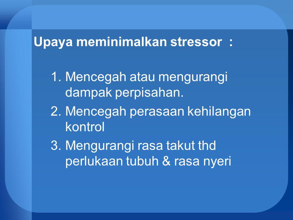 Upaya meminimalkan stressor :