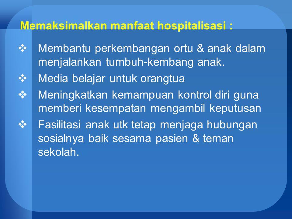Memaksimalkan manfaat hospitalisasi :