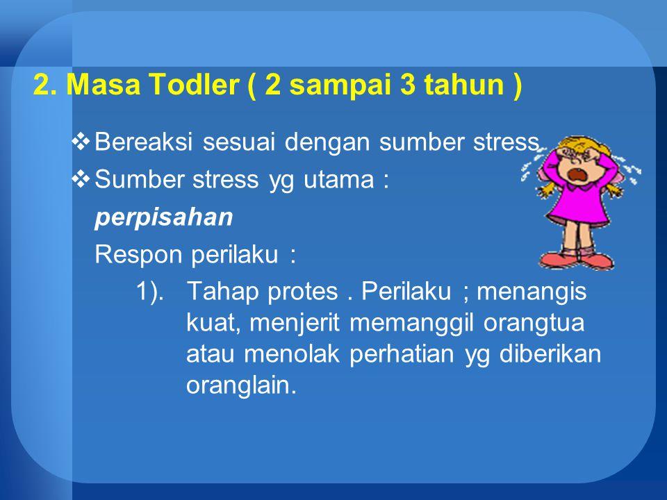 2. Masa Todler ( 2 sampai 3 tahun )