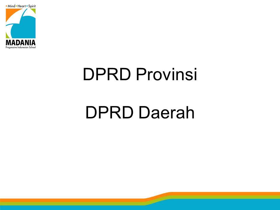 DPRD Provinsi DPRD Daerah