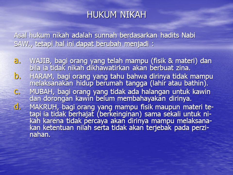 HUKUM NIKAH Asal hukum nikah adalah sunnah berdasarkan hadits Nabi